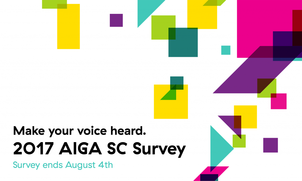 Make your voice heard. AIGA SC Survey.